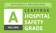 Leapfrog Hospital Safety Grade A, Fall 2018